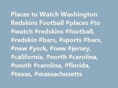Places to Watch Washington Redskins Football #places #to #watch #redskins #football, #redskin #bars, #sports #bars, #new #york, #new #jersey, #california, #north #carolina, #south #carolina, #florida, #texas, #massachusetts http://retail.nef2.com/places-to-watch-washington-redskins-football-places-to-watch-redskins-football-redskin-bars-sports-bars-new-york-new-jersey-california-north-carolina-south-carolina-florida/  # New Jersey BergenfieldJD's Backstage Cafe87 S. Washington…