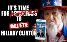 IT'S TIME FOR AMERICA TO DELETE HILLARY CLINTON!!!!!