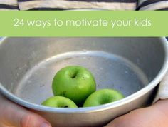 24 ways to motivate your kids
