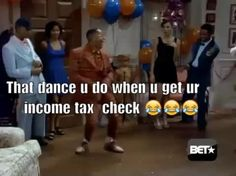 That dance u do when u get ur income tax check  #BET #FamilyMatters #ConnecTV