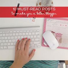 10 must-read posts to make you a better blogger | Squirrelly Minds