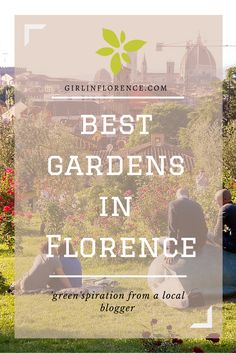 A Guide To The Best Gardens In Florence, Italy - Girl in Florence