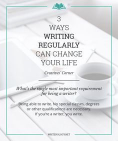 What can writing regularly—every day, if possible—do for you and your writing? Here are three benefits that can change your life. | Writerology.net