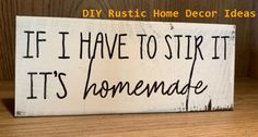 15 DIY Rustic Decoration to Help Upgrade Your Home - Modern Kitchen Signs, Kitchen Decor, Living Room Decor, Bedroom Decor, Stair Decor, Diy Home Decor, Diy Decoration, Rustic Decor, Sweet Home