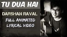 Tu Dua Hai Song's - Full Animated Lyrical Video | Darshan Raval - YouTube