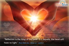 'Reflection is the lamp of the heart. If it departs, the heart will have no light' -Imam Abd'Allah ibn Alawi al-Haddad #wisdom