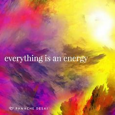 We exist in a vibrational reality.