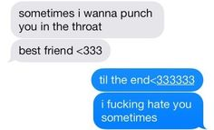 Because they're not afraid to be totally honest with you. | 27 Texts You'd Only Get From Your Best Friend