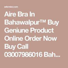 Aire Bra In Bahawalpur™ Buy Geniune Product Online Order Now Buy Call 03007986016 Bahawalpur , Adsmixx-Free Classified Ads