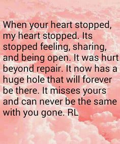 Stopped feeling,sharing, and being open...but its still loving you. ♥♥♥never the same... 11/7/85 - 6/23/14