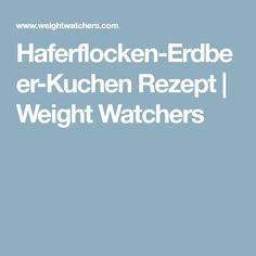 Haferflocken-Erdbeer-Kuchen Rezept | Weight Watchers