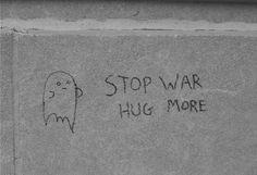 stop war hug more <3