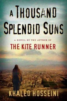A Thousand Splendid Suns by Khaled Hosseini.