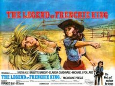 """""""The West Ain't No Place for a Man"""" — tagline. The Legend Of Frenchie King, 1971. #bardot #spaghettiwestern"""