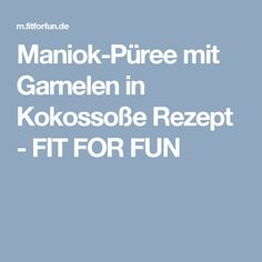 Maniok-Püree mit Garnelen in Kokossoße Rezept - FIT FOR FUN