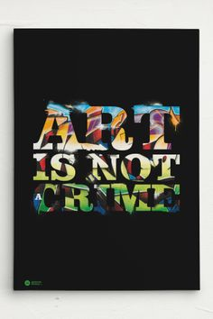 Art is not a Crime Leinwand / Canvas