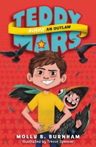 Teddy Mars Book #3: Almost an Outlaw Fun Facts About Penguins, Books For Tweens, Tween Books, Rhyming Pictures, Burnham, World Records, What Is Life About, Read Aloud, Book Lists