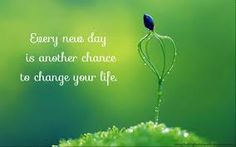 Another Day Another Chance Quotes - New Day Positive Good Morning Quotes Hd Collections Free Downl on Good Morning Another Day Blessing Uplifti Hd Quotes, Motivational Quotes For Life, Inspirational Quotes, Life Quotes, Another Chance Quotes, Negative Energy Quotes, Be Patient Quotes, Positive Good Morning Quotes, Happiness Blog