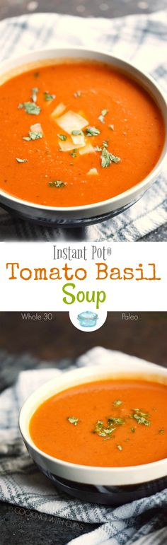 This Instant Pot Tomato Basil Soup is a quick and easy meal to prepare any night of the week!  It is also Whole 30 and Paleo compliant for health conscience families. #whole30 #paleo #instantpot #soup via @cookwithcurls