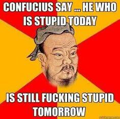 53 Best confucius say images   Confucius say, Confucius ...