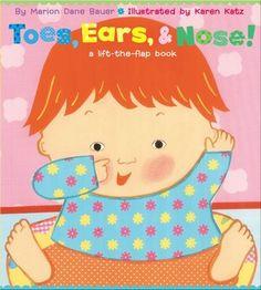 Toes, Ears, & Nose!: A Lift-the-Flap Book by Marion Dane Bauer (Goodreads Author), Karen Katz