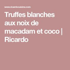 Truffes blanches aux noix de macadam et coco   Ricardo