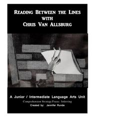Reading Between the Lines with Chris Van Allsburg is a language arts unit plan created to focus on the reading strategy of inferring.  $7.99
