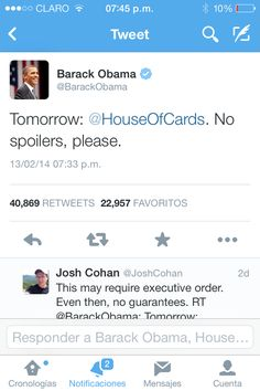 Hasta el Presidente Barack Obama estuvo pendiente a la serie House of Cards miren lo que escribio.