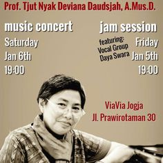 ViaVia proudly presents Prof. Tjut Nyak Deviana Daudsjah A.Mus.D. to open 2018 with Jazz #event which are:  JAM SESSION Friday 5 January 2018 at 7pm | with special performance by Vocal Group Daya Swara  MUSIC CONCERT Saturday 6 January 2018 at 7pm .  Prof. Tjut Nyak Deviana Daudsjah A.Mus.D. is a musician and music scholar born in Jakarta 1958. She is also the founder of the Association of Educators and Practitioners of Performing Arts (PRASASTI) and Music Competency Certification Body -