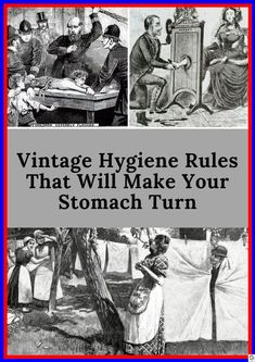 Vintage Hygiene Rules That Will Make Your Stomach Turn - Celebrities