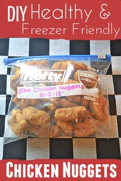 Make Homemade Chicken Nuggets and Freeze them.  These are so much healthier than store bought ones!