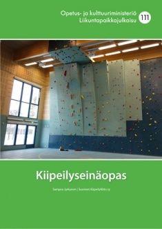 Kiipeilyseinäopas / Sampsa Jyrkynen ; Suomen kiipeilyliitto ry.