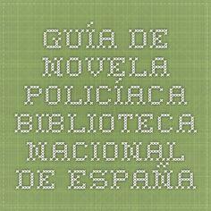 Guía de novela policíaca. Biblioteca Nacional de España