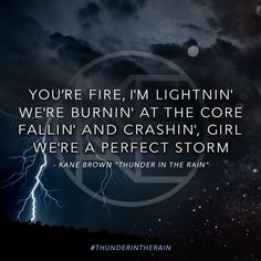 Thunder in the rain~Kane Brown Country Music Quotes, Country Music Lyrics, Country Songs, Kane Brown Songs, Kane Brown Music, Love Song Quotes, Lyric Quotes, Love Songs, Qoutes