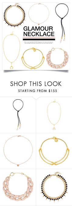 """Glamour Necklace"" by ifchic ❤ liked on Polyvore featuring Lizzie Fortunato, Maria Black, Ruifier, Giles & Brother, DIANA BROUSSARD, Joomi Lim and contemporary"