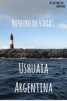 Ushuaia na Patagônia Argentina: Roteiro de Viagem de 4 Dias