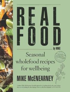 Real Food by Mike : Mike McEnearney : 9781743792629