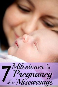 7 Milestones for Pregnancy After Miscarriage - I remember every single one of these milestones and how after we would make it to one the sigh of relief was only followed by reaching the next.