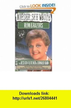 Murder, She Wrote  Rum  Razors (9780451183835) Jessica Fletcher, Donald Bain , ISBN-10: 0451183835  , ISBN-13: 978-0451183835 ,  , tutorials , pdf , ebook , torrent , downloads , rapidshare , filesonic , hotfile , megaupload , fileserve