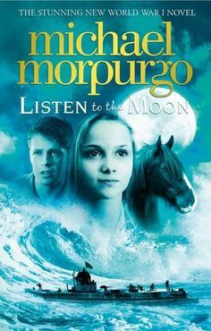 Listen to the Moon (Book) : Morpurgo, Michael : A young boy and his father take in a lost girl, who the villagers suspect may be German Idina Menzel, Great Books, New Books, Children's Books, Michael Morpurgo, Moon Book, First Novel, World War One, Historical Fiction