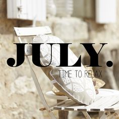 July ... Time to relax