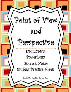 Point of View and Perspective: PowerPoint, Student Notes,