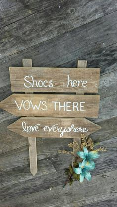Shoes here vows there love everywhere sign https://www.etsy.com/listing/221864397/shoes-here-vows-there-beach-wedding-sign