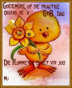 ♡ Good Morning Wishes, Good Morning Quotes, Goeie More, Afrikaans, Arts And Crafts, Inspirational Quotes, Words, Betty Boop, Fairies