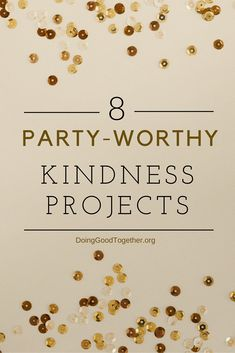 Party-worth kindness projects for play dates, holiday gatherings, dinner parties, and any family looking to volunteer together. Kindness Projects, Kindness Ideas, Acts Of Love, Celebrate Good Times, Mind Body Spirit, Family Night, Best Part Of Me, Fun Activities, Connect