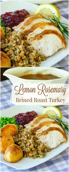 Lemon Rosemary Brined Roasted Turkey - a juicy, succulent, deeply seasoned turkey for all seasons. Turkey is not just for Thanksgiving and Christmas but it would make be ideal for those occasions as well.