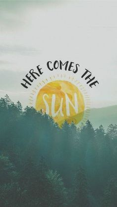 Here comes the sun...☀