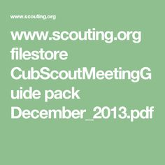 www.scouting.org filestore CubScoutMeetingGuide pack December_2013.pdf