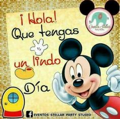 Hola Morning Greetings Quotes, Morning Messages, Morning Thoughts, Good Morning, Minnie Mouse Cartoons, My Little Beauty, Mikey Mouse, Spanish Quotes, Happy Birthday Me