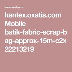 hantex.oxatis.com Mobile batik-fabric-scrap-bag-approx-15m-c2x22213219